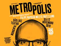 Metrópolis — Filipe Ribeiro Meets Fritz Lang